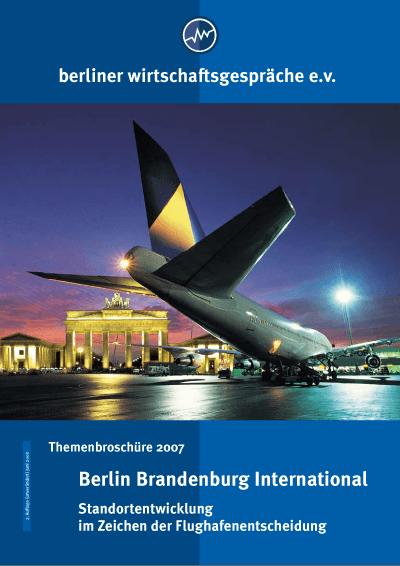 BWG Themenheft 2007 Berlin Brandenburg International: Standortentwicklung im Zeichen der Flughabenentscheidung